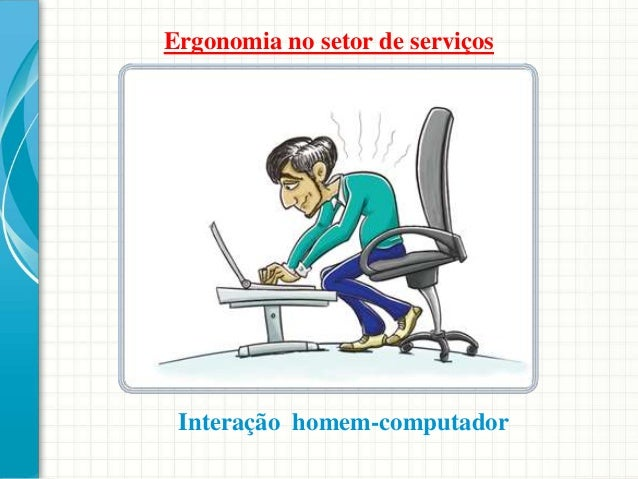 Ergonomia no setor de serviços Interação homem-computador