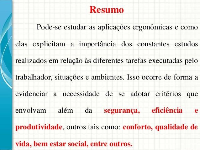 i)Ser insensível a fatores estranhos. j)Repetir operações rápidas, contínuas, e precisamente da mesma maneira, sob longo p...