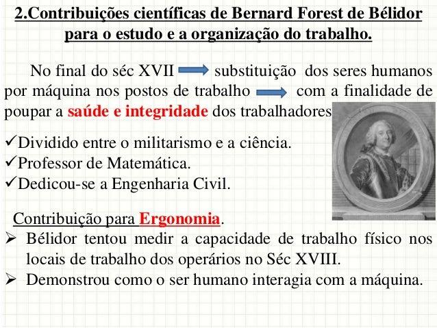 2.Contribuições científicas de Bernard Forest de Bélidor para o estudo e a organização do trabalho. No final do séc XVII s...
