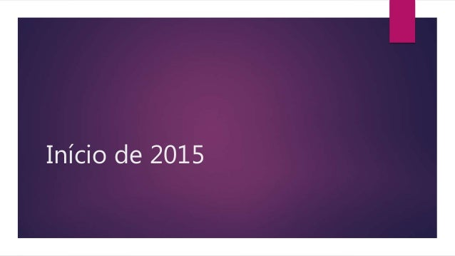 Início de 2015
