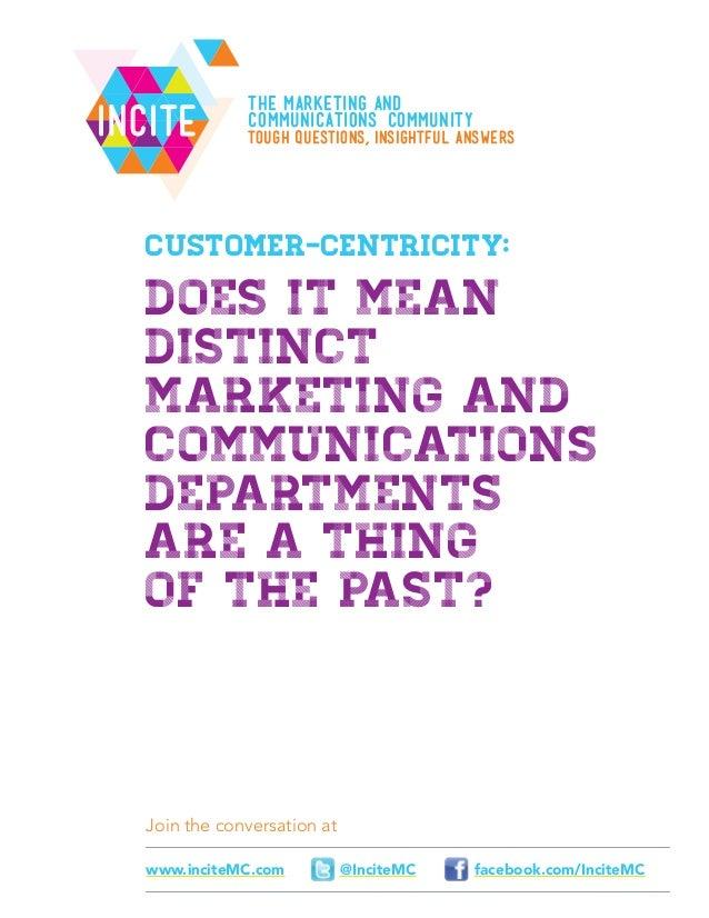 Join the conversation atfacebook.com/InciteMC@InciteMCwww.inciteMC.comIncIteCustomer-Centricity:Does it meandistinctmarket...