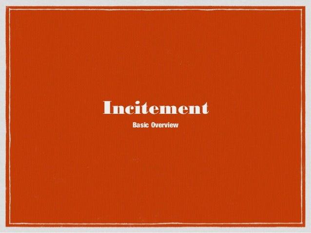 Incitement Basic Overview