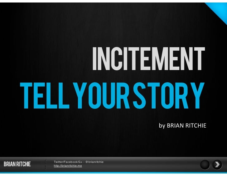 INCITEMENT       TELLYOURSTORY                                                      by BRIAN RITCHIEBRIAN RITCHIE     ...