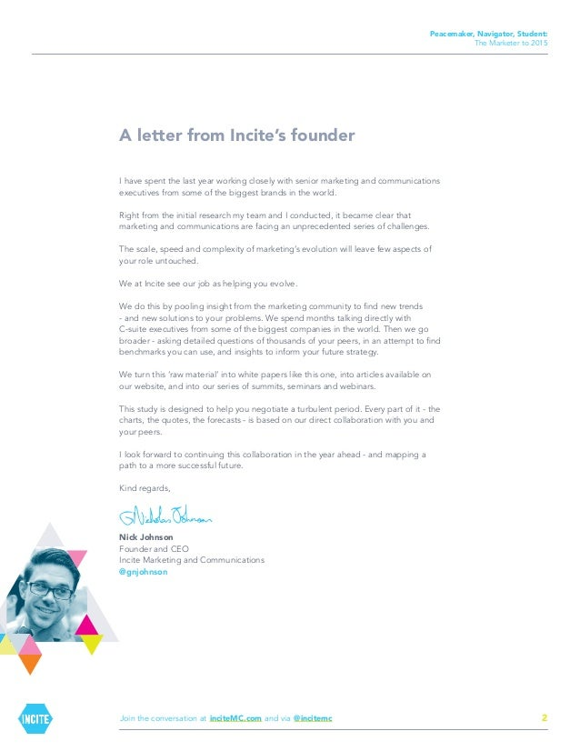 Peacemaker, Navigator, Student: The Marketer to 2015  A letter from Incite's founder I have spent the last year working cl...
