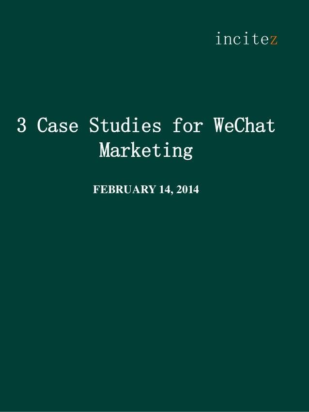 incitez  3 Case Studies for WeChat Marketing FEBRUARY 14, 2014