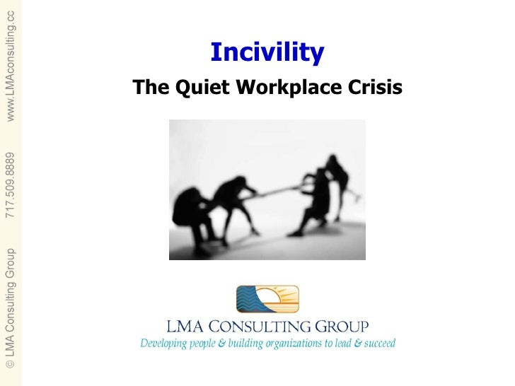 Incivility The Quiet Workplace Crisis
