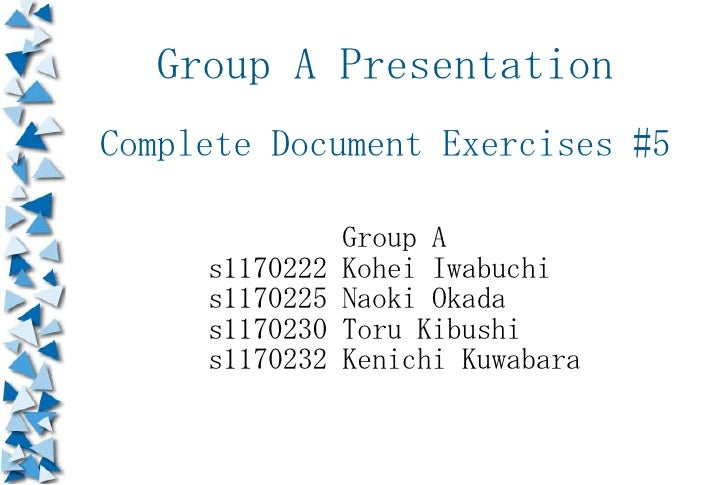 Group A Presentation Complete Document Exercises #5                  Group A      s1170222   Kohei Iwabuchi      s1170225 ...