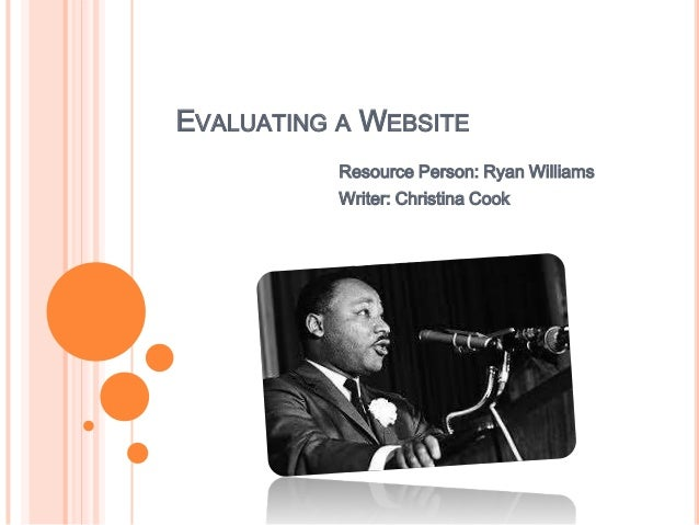EVALUATING A WEBSITE Resource Person: Ryan Williams Writer: Christina Cook