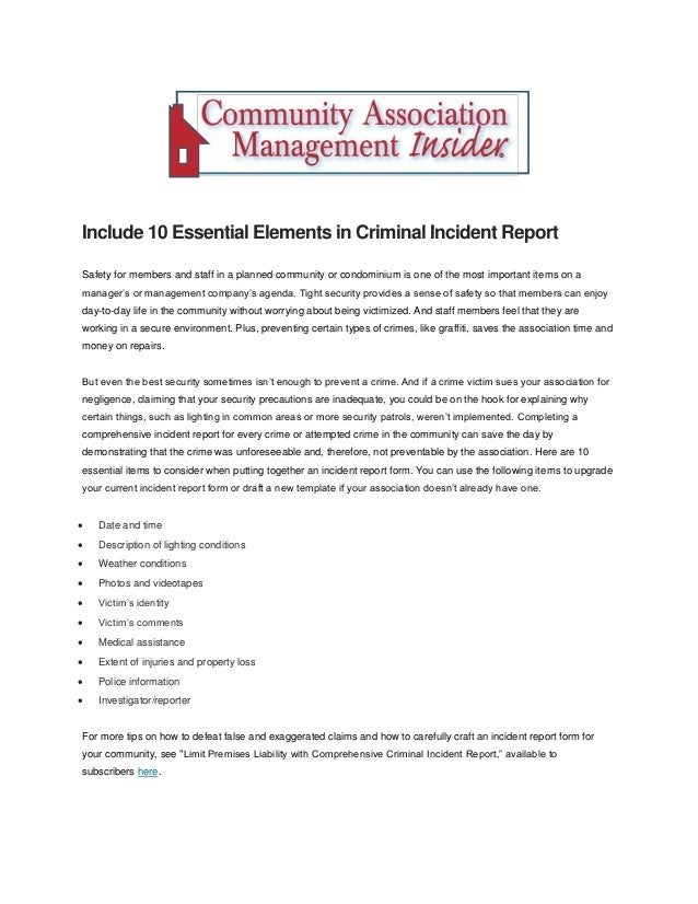 Include 10 Essential Elements in Criminal Incident Report Safety for members and staff in a planned community or condomini...
