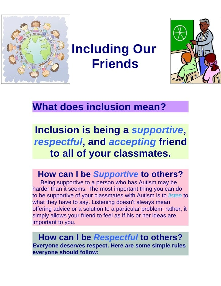 Including Our                    Friends   What does inclusion mean?  Inclusion is being a supportive, respectful, and acc...