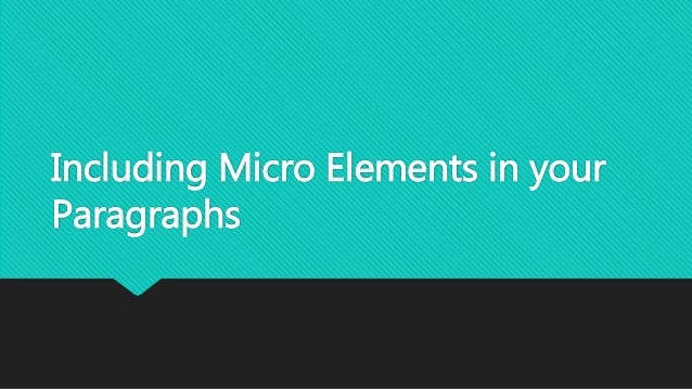 Including Micro Elements in your Paragraphs