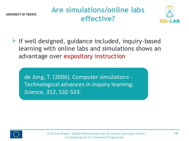  If well designed, guidance included, inquiry-based learning with online labs and simulations shows an advantage over exp...