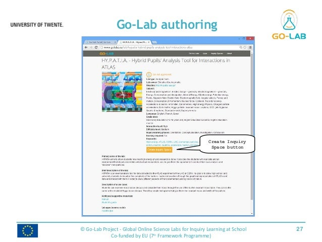 Go-Lab authoring 27© Go-Lab Project - Global Online Science Labs for Inquiry Learning at School Co-funded by EU (7th Frame...