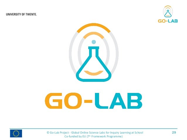 29© Go-Lab Project - Global Online Science Labs for Inquiry Learning at School Co-funded by EU (7th Framework Programme)