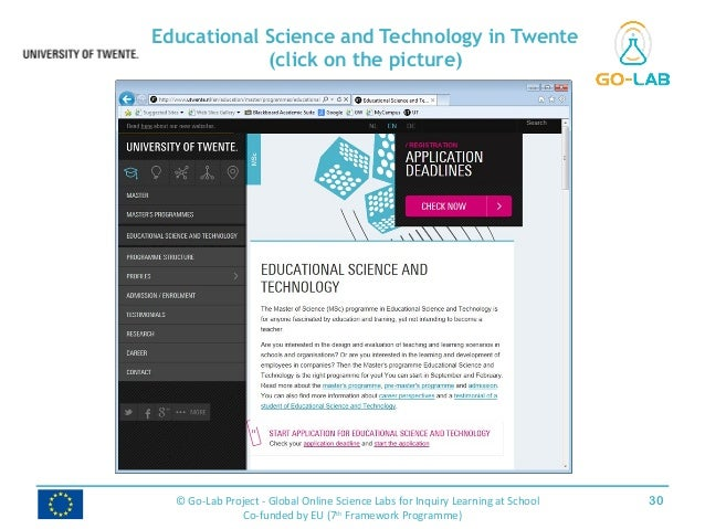 Educational Science and Technology in Twente (click on the picture) 30© Go-Lab Project - Global Online Science Labs for In...