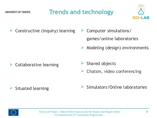 Trends and technology 5© Go-Lab Project - Global Online Science Labs for Inquiry Learning at School Co-funded by EU (7th F...