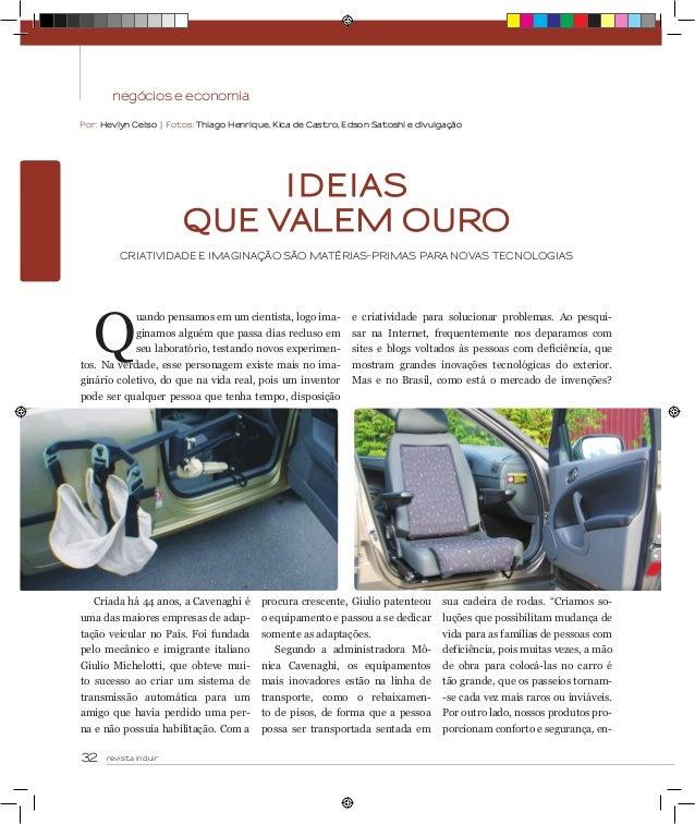 32 revista incluirnegócios e economiaPor: Hevlyn Celso | Fotos: Thiago Henrique, Kica de Castro, Edson Satoshi e divulgaçã...