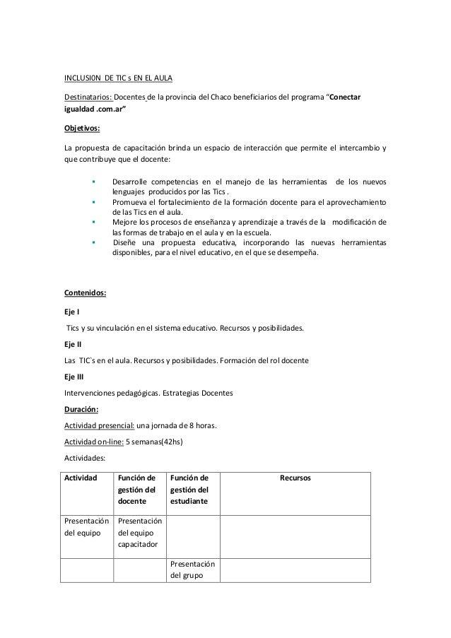 """INCLUSI0N DE TIC s EN EL AULA Destinatarios: Docentes de la provincia del Chaco beneficiarios del programa """"Conectar igual..."""