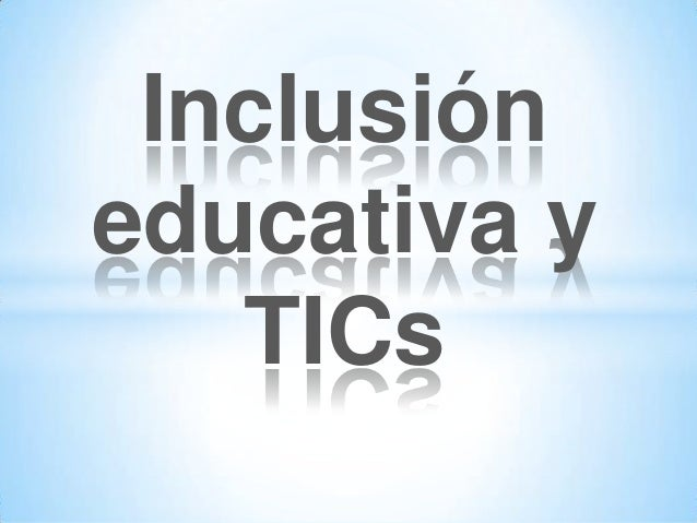 Inclusióneducativa yTICs