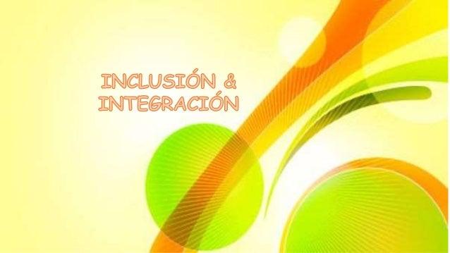 Inclusión Integración Se preocupa por TODO el alumnado, por el que presenta un buen rendimiento, el de NEE, Altas Capacida...