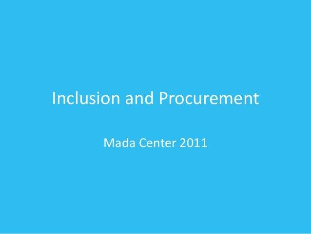 Inclusion and Procurement Mada Center 2011