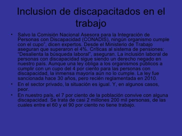 Inclusion de discapacitados en el               trabajo• Salvo la Comisión Nacional Asesora para la Integración de  Person...