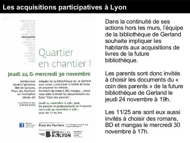 Les acquisitions participatives à Lyon Source : https://www.bm-lyon.fr/15-bibliotheques-et-un-bibliobus/bibliotheque-du-4e...