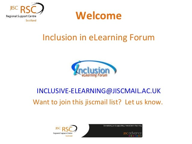 Welcome   Inclusion in eLearning Forum INCLUSIVE-ELEARNING@JISCMAIL.AC.UKWant to join this jiscmail list? Let us know.