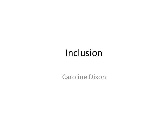 Inclusion Caroline Dixon