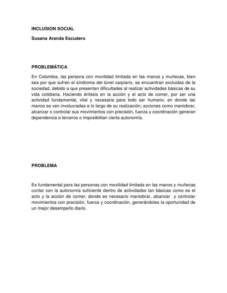 INCLUSION SOCIALSusana Aranda EscuderoPROBLEMÁTICAEn Colombia, las persona con movilidad limitada en las manos y muñecas, ...