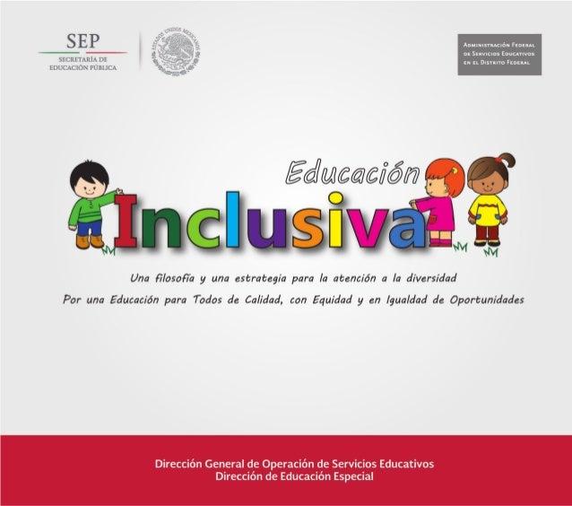 Una filosofía y una estrategia para la atención a la diversidad Por una Educación para Todos de Calidad, con Equidad y en ...