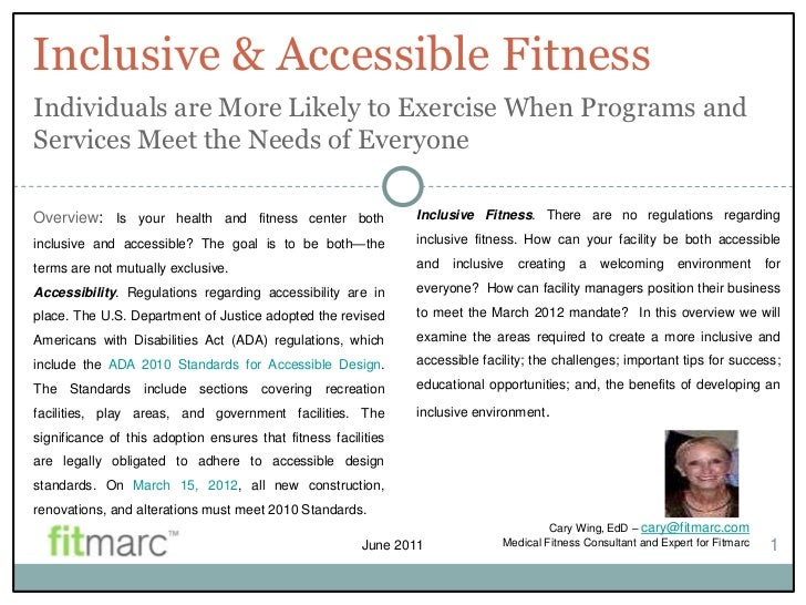 Inclusive & Accessible FitnessIndividuals are More Likely to Exercise When Programs andServices Meet the Needs of Everyone...