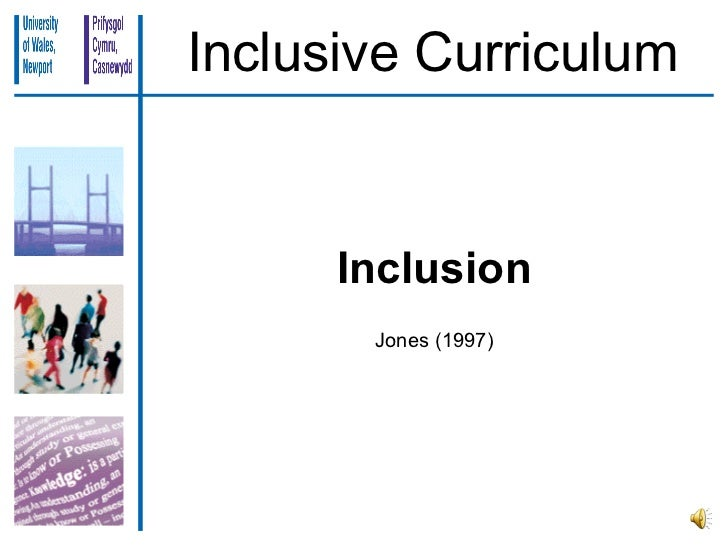 Inclusive Curriculum      Inclusion       Jones (1997)