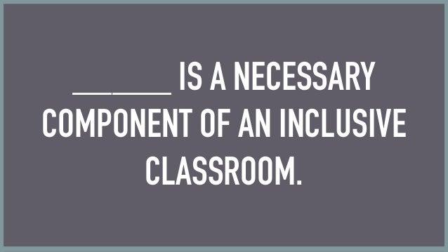 Inclusivity in the Digital Classroom Slide 3