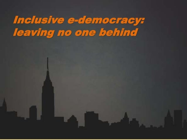 Inclusive e-democracy: leaving no one behind