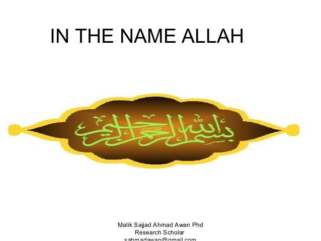 IN THE NAME ALLAH  Malik Sajjad Ahmad Awan Phd Research Scholar