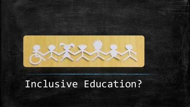 Inclusive Education?