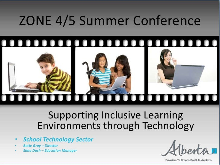 ZONE 4/5 Summer Conference<br />Supporting Inclusive Learning Environments through Technology<br /><ul><li>School Technolo...