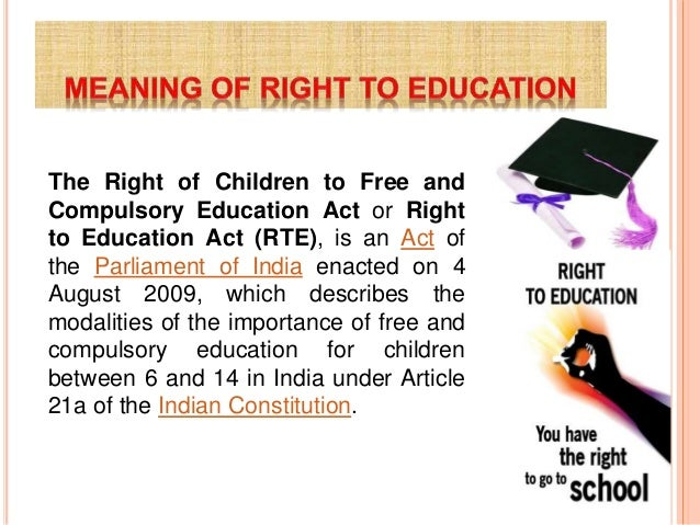 right to free and compulsory education Passing the right to free and compulsory education to children( age of 5- 16 years) ha been passed  very good but no mention of how to implement it / achieve it.