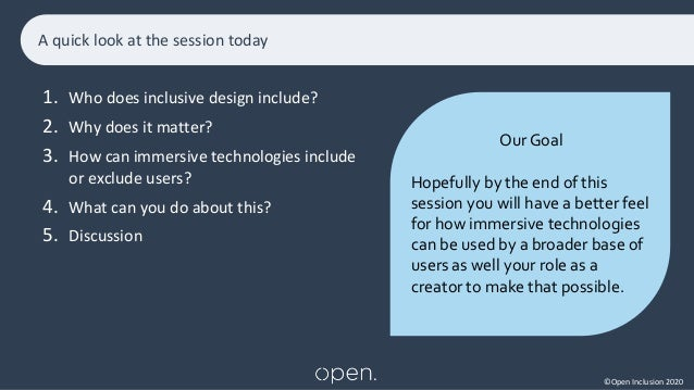 ©Open Inclusion 2020 1. Who does inclusive design include? 2. Why does it matter? 3. How can immersive technologies includ...