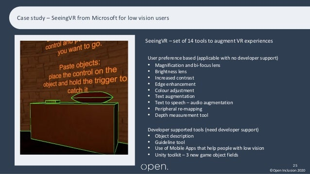 ©Open Inclusion 2020 Case study – SeeingVR from Microsoft for low vision users 25 User preference based (applicable with n...