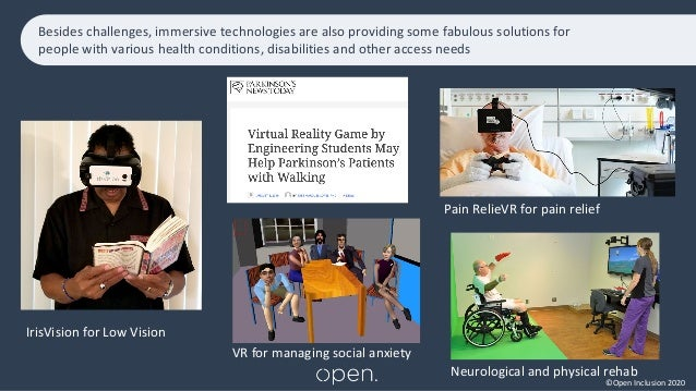 ©Open Inclusion 2020 Besides challenges, immersive technologies are also providing some fabulous solutions for people with...