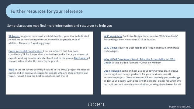 ©Open Inclusion 2020 Further resources for your reference XRAccess is a global community established last year that is ded...