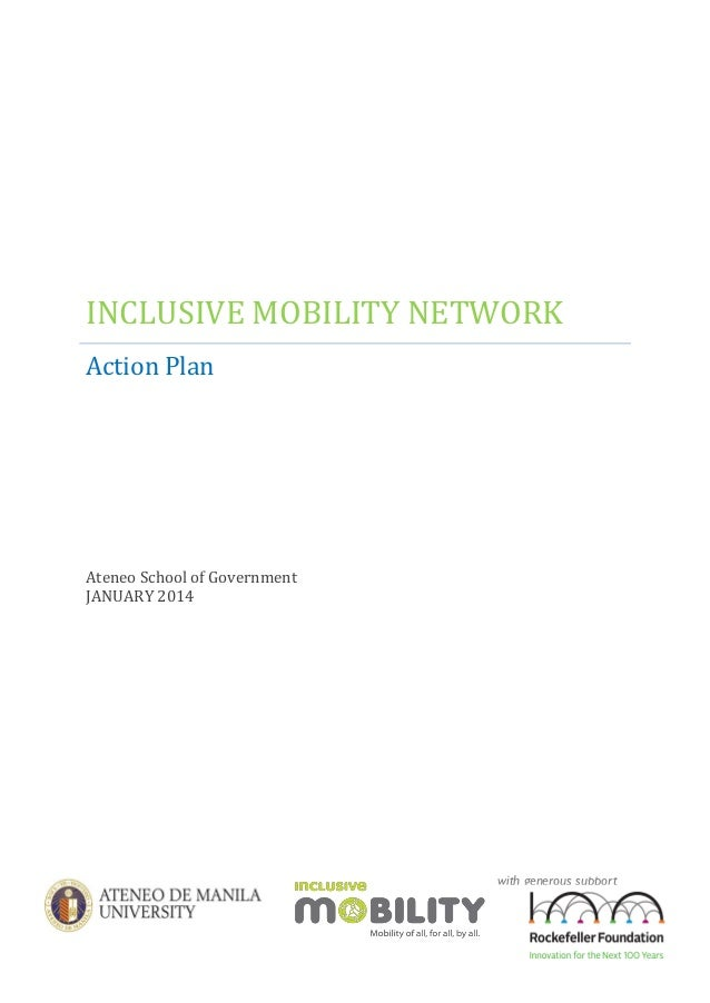 INCLUSIVE MOBILITY NETWORK Action Plan  Ateneo School of Government JANUARY 2014  with generous support from