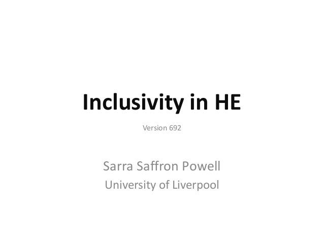 Inclusivity in HE Version 692  Sarra Saffron Powell University of Liverpool