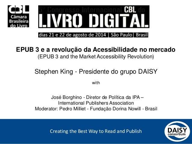 Creating the Best Way to Read and Publish EPUB 3 e a revolução da Acessibilidade no mercado (EPUB 3 and the Market Accessi...