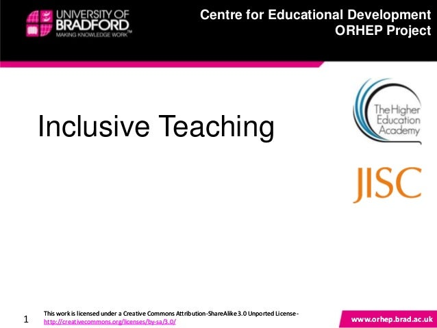 Inclusive teachingThis work is licensed under a Creative Commons Attribution-ShareAlike 3.0 Unported License -http://creat...