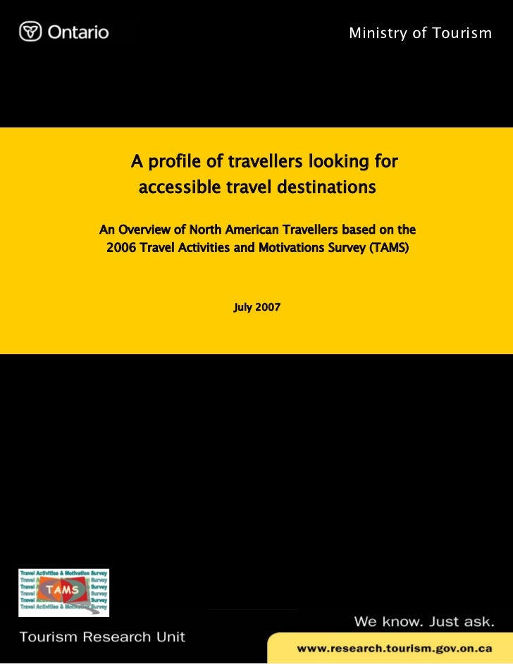 Ministry of Tourism                    A profile of travellers looking for                 accessible travel destinations ...