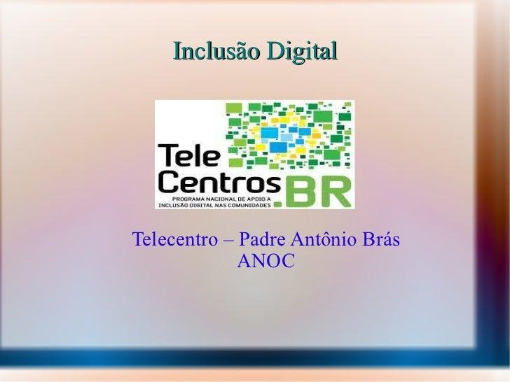 Inclusão Digital Telecentro – Padre Antônio Brás ANOC