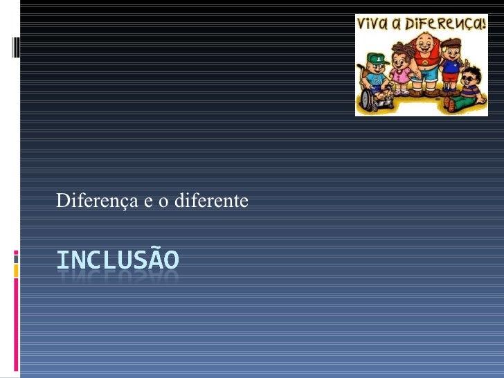 Diferença e o diferente